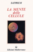 La Mente delle Cellule  Satprem   Edizioni Mediterranee