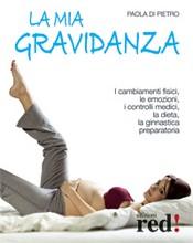 La mia gravidanza  Paola Di Pietro   Red Edizioni