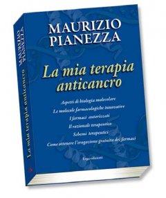 La mia terapia anticancro  Maurizio Pianezza   Erga Edizioni