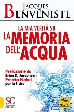 La mia verità sulla Memoria dell'Acqua  Jacques Benveniste   Macro Edizioni