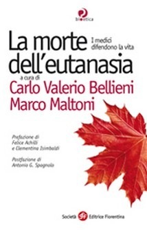 La morte dell&#039;eutanasia  Carlo Valerio Bellieni Marco Maltoni  Societ Editrice Fiorentina