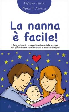 La nanna è facile!  Giorgia Cozza Maria Francesca Agnelli  Il Leone Verde