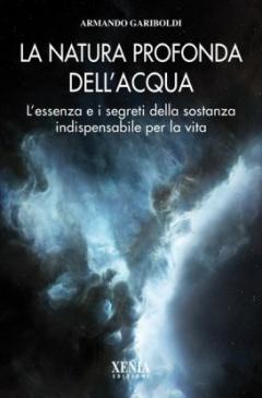 La natura profonda dell'acqua  Armando Gariboldi   Xenia Edizioni