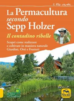 La Permacultura secondo Sepp Holzer  Sepp Holzer   Macro Edizioni