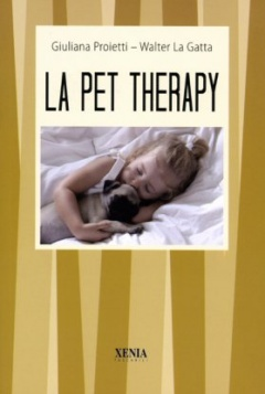 La Pet Therapy  Giuliana Proietti Walter La Gatta  Xenia Edizioni