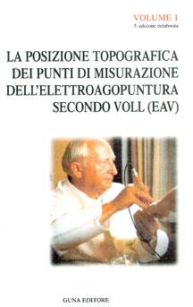 La posizione topografica dei punti di misurazioni dell'elettroagopuntura secondo Voll - Volume 1  Reinhold Voll   Guna Editore