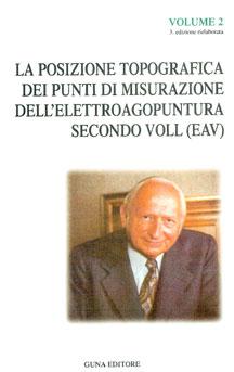 La posizione topografica dei punti di misurazioni dell'elettroagopuntura secondo Voll - Volume 2  Reinhold Voll   Guna Editore