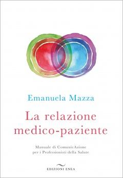 La relazione medico-paziente  Emanuela Mazza   Edizioni Enea