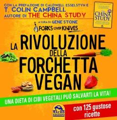 La Rivoluzione della Forchetta Vegan  Gene Stone   Macro Edizioni
