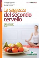 La saggezza del secondo cervello  Francesco Bottaccioli Anna Giulia Bottaccioli Antonia Carosella Tecniche Nuove