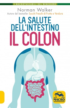 La Salute dell'Intestino - Il Colon  Norman Walker   Macro Edizioni
