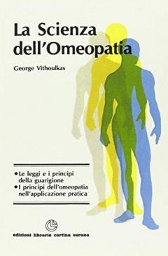 La Scienza dell'Omeopatia  George Vithoulkas   Edizioni Libreria Cortina Verona