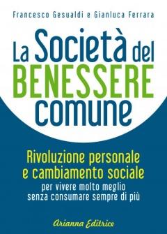 La Società del Benessere Comune  Francesco Gesualdi Gianluca Ferrara  Arianna Editrice