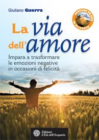 La via dell'amore  Giuliano Guerra   L'Età dell'Acquario Edizioni