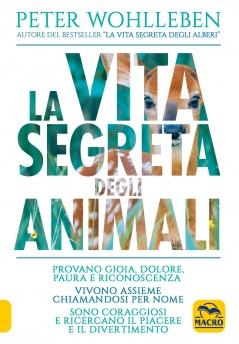 La Vita Segreta degli Animali  Peter Wohlleben   Macro Edizioni