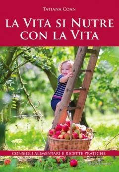 La Vita si Nutre con la Vita  Titiana Coan   Editoriale Programma
