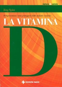 La Vitamina D  Jorg Spitz   Tecniche Nuove