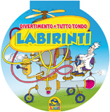 Labirinti - Divertimento a tutto tondo  Autori Vari   Macro Junior