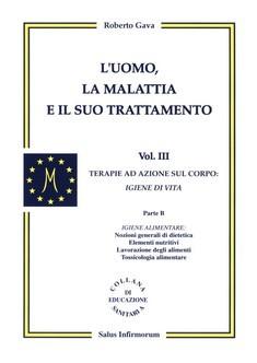 L'Uomo, la Malattia e il suo Trattamento - 3° vol.  Roberto Gava   Salus Infirmorum