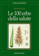 Le 100 erbe della salute  Fabio Firenzuoli   Tecniche Nuove