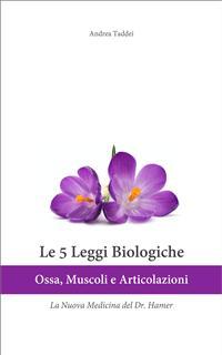 Le 5 Leggi Biologiche: Ossa, Muscoli e Articolazioni  Andrea Taddei   Andrea Taddei
