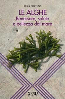 Le alghe  Luca Fortuna   Xenia Edizioni