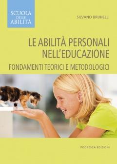 Le abilità personali nell'educazione  Silvano Brunelli   Podresca Edizioni