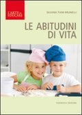 Le abitudini di vita  Silvana Brunelli   Podresca Edizioni