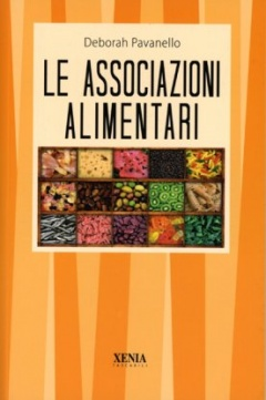 Le Associazioni Alimentari  Deborah Pavanello   Xenia Edizioni