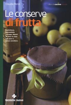 Le conserve di frutta  Claudia Renzi   Tecniche Nuove