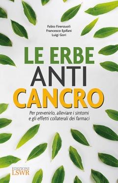 Le Erbe Anti-Cancro  Fabio Firenzuoli Francesco Epifani Luigi Gori Lswr