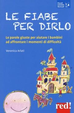 Le fiabe per dirlo  Veronica Arlati   Red Edizioni
