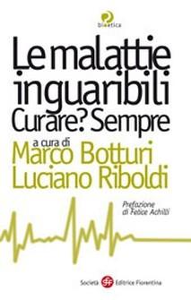 Le malattie inguaribili  Marco Botturi Luciano Riboldi  Società Editrice Fiorentina
