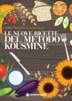 Le nuove ricette del metodo Kousmine  André Denjean Lucette Serre  Tecniche Nuove
