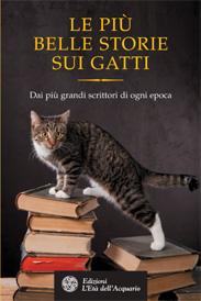 Le più belle storie sui gatti  Autori Vari   L'Età dell'Acquario Edizioni