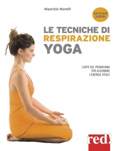 Le tecniche di respirazione yoga  Maurizio Morelli   Red Edizioni