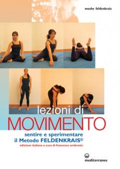 Lezioni di Movimento  Moshe Feldenkrais   Edizioni Mediterranee