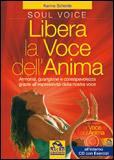 Libera la Voce dell'Anima  Karina Schelde   Macro Edizioni