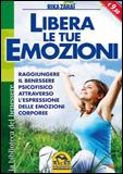 Libera le Tue Emozioni  Rika Zarai   Macro Edizioni