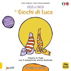 Lillo e Lalla e i Giochi di Luce (Cucciolo Yoga)  Clemi Tedeschi Maria Teresa Falabella  Macro Edizioni