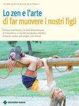 Lo zen e l'arte di far muovere i nostri figli  Luca Speciani Attilio Speciani Pietro Trabucchi Tecniche Nuove