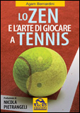 Lo Zen e l&#039;Arte di Giocare a Tennis  Agam Bernardini   Macro Edizioni