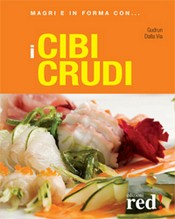 Magri e in forma con I CIBI CRUDI  Gudrun Dalla Via   Red Edizioni