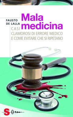 Malamedicina  Fausto De Lalla   Sonda Edizioni