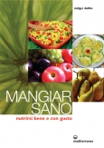 Mangiar Sano  Rudiger Dahlke   Edizioni Mediterranee