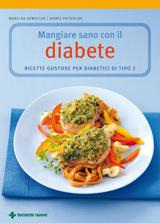 Mangiare sano con il diabete  Marlisa Szwillus Doris Fritzsche  Tecniche Nuove