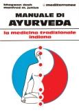 Manuale di Ayurveda  Vaidya Bhagwan Dash Manfred M. Junius  Edizioni Mediterranee