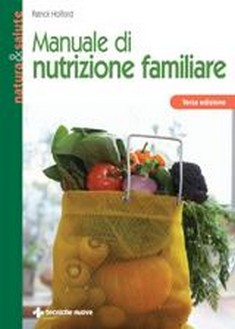Manuale di nutrizione familiare  Patrick Holford   Tecniche Nuove