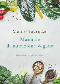 Manuale di nutrizione vegana  Mauro Favruzzo   Edizioni Enea