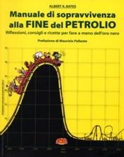 Manuale di sopravvivenza alla FINE del PETROLIO  Albert K. Bates   Terra Nuova Edizioni